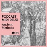 Podcast #151 - Ancient Methods