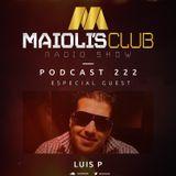 Maioli's Club Radio Show #222 - Guest Mix By Luis P