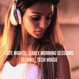 LATE NIGHTS...EARLY MORNING SESSION...TECHNO_TECH HOUSE 1