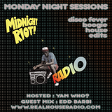 Midnight Riot Radio Feat Edd Barbi and YamWho?  05/06/17