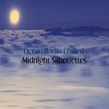 "Ocean Radio Chilled ""Midnight Silhouettes"" 2-24-19"
