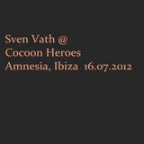 Sven Vath - Live @ Cocoon Heroes, Amnesia, Ibiza  16.07.2012