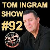 Tom Ingram Show #92