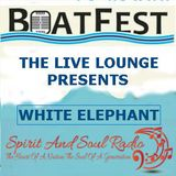 "THE BOATFEST LIVE LOUNGE SESSIONS 2016 PRESENT THE  ""WHITE ELEPHANT"""