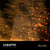 Mantis Radio 111 + Villain