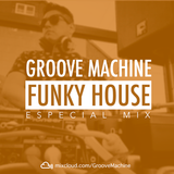 Funky House (EspecialMix) - Groove Machine