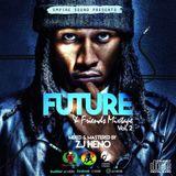 Future_And_Friends_Mix [2017] @ZJHENO