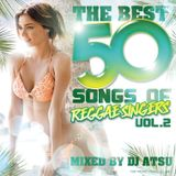 The Best 50 Songs Of Reggae Singers vol.2