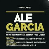Ale Garcia - In My Room ( Special Session Freq Label )