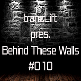 tranzLift - Behind These Walls #010