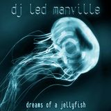DJ Led Manville - Dreams Of A Jellyfish (2018)