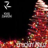 Kirill Zaretzki - Crackin' Hauz December 2011