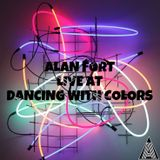 Alan Fort Live at Dancing with Colors