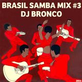 DJ BRONCO - BRASIL SAMBA MIX #3 (2014)