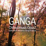 Ganga Chill Out Music Opus 2