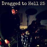 Dragged to Hell 25