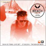 Eivissa Beach Cafe - Dava Di Toma -Live Set 27.06.2016 - The Beach Ibiza