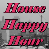 House Happy Hour: 2/15/2014