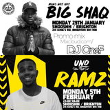@DJOneF BIG SHAQ + RAMZ PROMO MIX. 29TH JAN + 5TH FEB LIVE @ SHOOSHH BRIGHTON