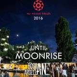 Until Moonrise - Mixed by Bogdan Ardelean @ No Name Beach 2016