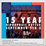 HipHopHuis 15 years w/ Franky Sticks -9th September 2017