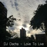 DJ Dacha - Love To Live - DL141