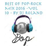 Best Of Pop - Rock Mix 2016 - vol 10 - By Dj Roland