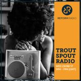 Trout Spout Radio 23rd August 2017