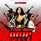 DJ Pipdub - That New Drip 2k19