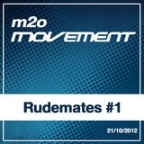 Rudemates - m2o Movement Mixtape 21102012 #1