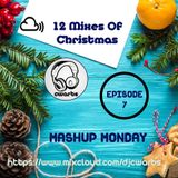 12 Mixes Of Christmas: Episode 7: Mashup Monday