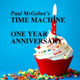 Paul McGehee's Time Machine 012117: 1 Year Anniversary Special