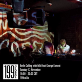13/11/18 - Berlin Calling with b0ld feat. George Earnest (199global)