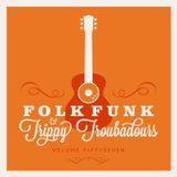 FOLK FUNK & TRIPPY TROUBADOURS VOLUME 57