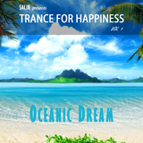 Trance For Happiness Vol. 1 - Oceanic Dream