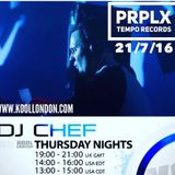 DJ CHEF & PRPLX - KOOL LONDON 21-07-16