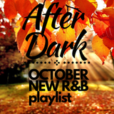 The Supreme Experience October After Dark R&B Playlist