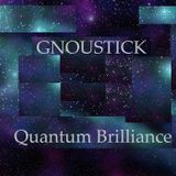 gnoustick - quantum brilliance - uplifting power chill to progressive - psychedelic