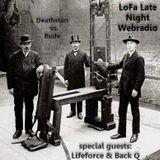 LoFa Late Night (29) - Deathstarr vs. Bude -  Lifeforce - Back-Q & Lord Fader