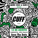 2016.08.13 - Amine Edge & DANCE @ CUFF - Fabriketa, Sao Paulo, BR