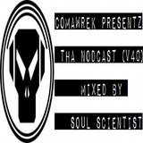 cOmaWrek Presentz tha nOdcast (v40) mixed by sOuL_sCientiSt