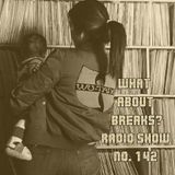 WhatAboutBreaks? No. 142