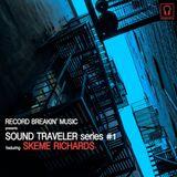 Sound Traveler series #1 ft. DJ Skeme Richards