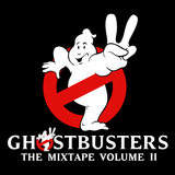Ghostbusters The Mixtape: Volume II
