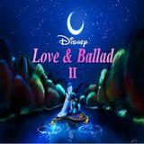 Disney -Love & Ballad Ⅱ-