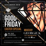 @DJGEORGIEK  presents @BLACKDIAMONDUK Good Friday  - EASTER SPECIAL PROMO MIX