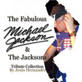 THE FABULOUS MICHAEL JACKSON & THE JACKSON 5 TRIBUTE COLLECTION BY JESÚS HERNÁNDEZ  VOL.1