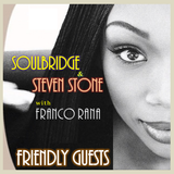 Soulbridge & Steven Stone with Franco Rana : Friendly Guest