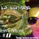 DestroyD Live Show #11 (Bass House & More)