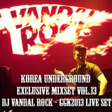 Korea Underground Exclusive Mixset Vol.13 DJ Vandal Rock